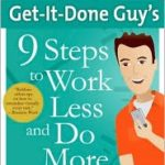 9 Steps to Work Less and Do More