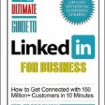 Ultimate Guide to Linked In for Business