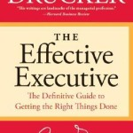 The Effective Executive: The Defining Guide to Getting the Right Things Done