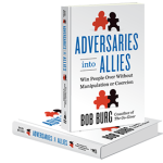 Adversaries into Allies: Win People Over Without Manipulation or Coercion