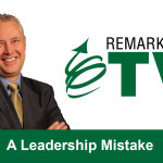 Remarkable TV: A Leadership Mistake