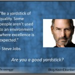 Are You a Yardstick of Quality?