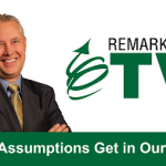 Remarkable TV: How Assumptions Get in Our Way [VIDEO]