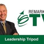 Remarkable TV: Leadership Tripod