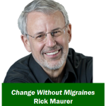 Change Without Migraines?