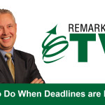 Remarkable TV: What to Do When Deadlines Are Missed