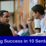 Coaching Success in Ten Sentences