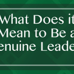 What Does it Mean to Be a Genuine Leader?