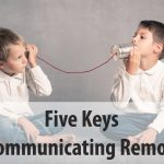 Five Keys to Communicating Remotely