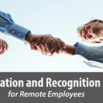 Appreciation and Recognition Ideas for Remote Employees