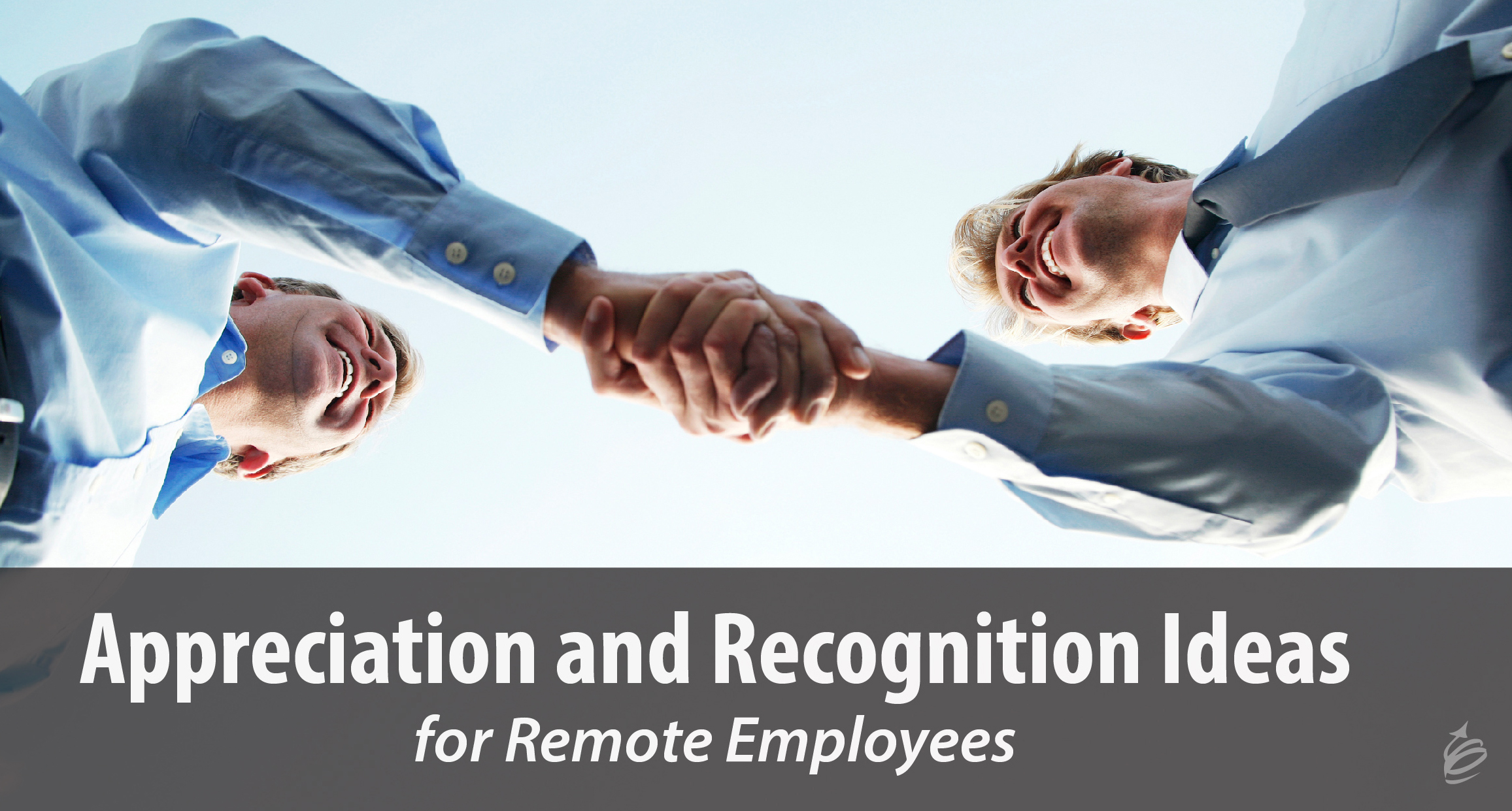 Appreciation and Recognition Ideas for Remote Employees | Kevin Eikenberry