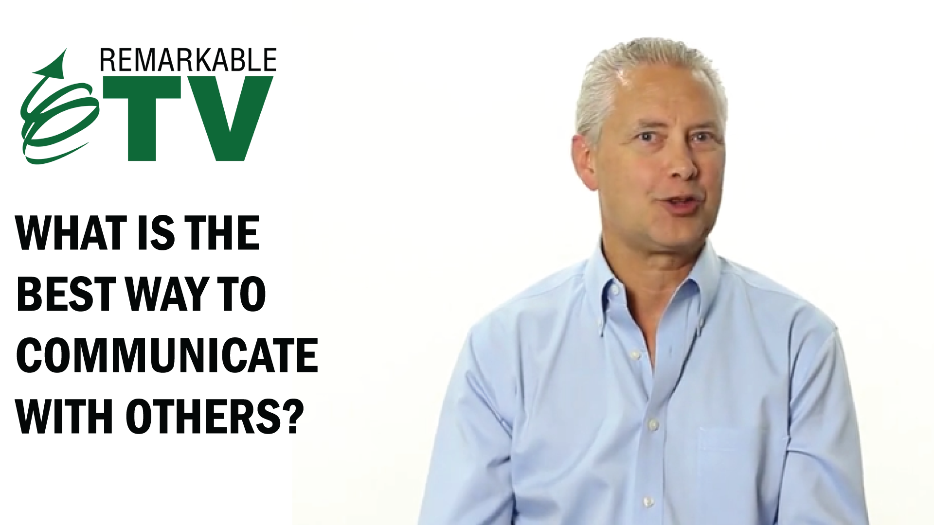 What is the best way to communicate with others? Remarkable TV with Kevin Eikenberry