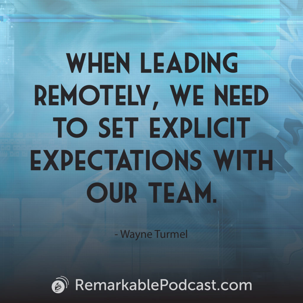 When leading remotely, we need to set explicit expectations with our team.