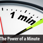 The Power of a Minute: How to Get More Out of Every Minute In Your Day