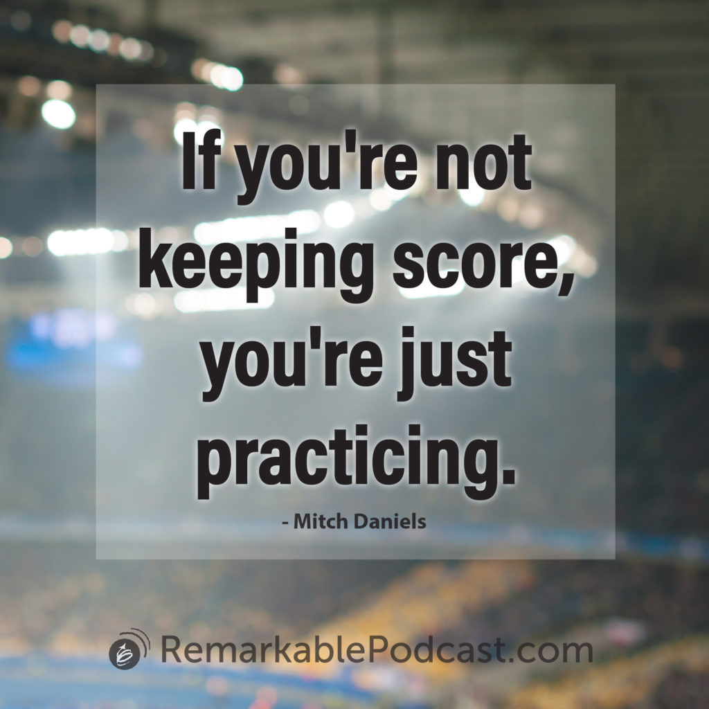 If you're not keeping score, you're just practicing.