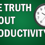 The Truth About Productivity