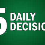 Five Daily Decisions