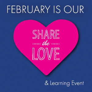 February is our share the love and learning event