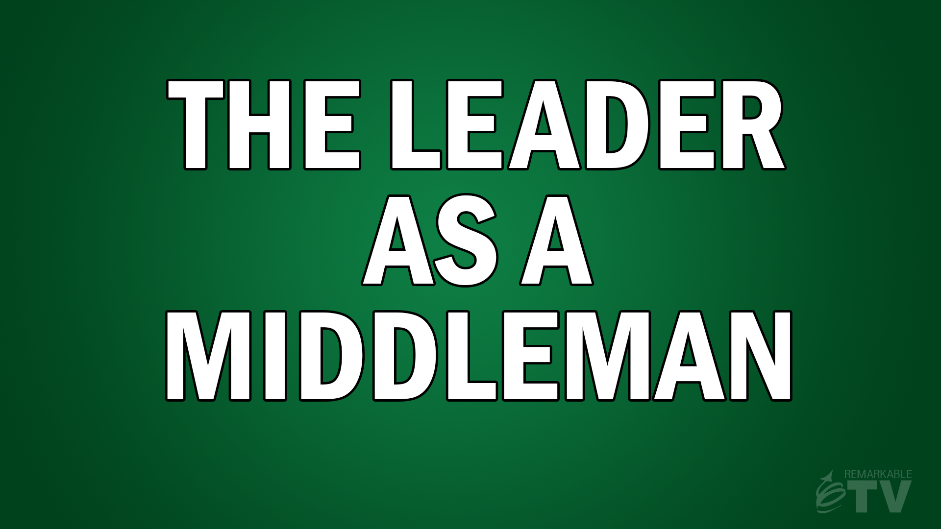 The Leader as a Middleman with Kevin Eikenberry