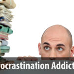 The Procrastination Addiction