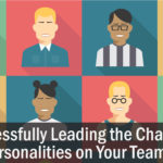 Successfully Leading the Change Personalities on Your Team