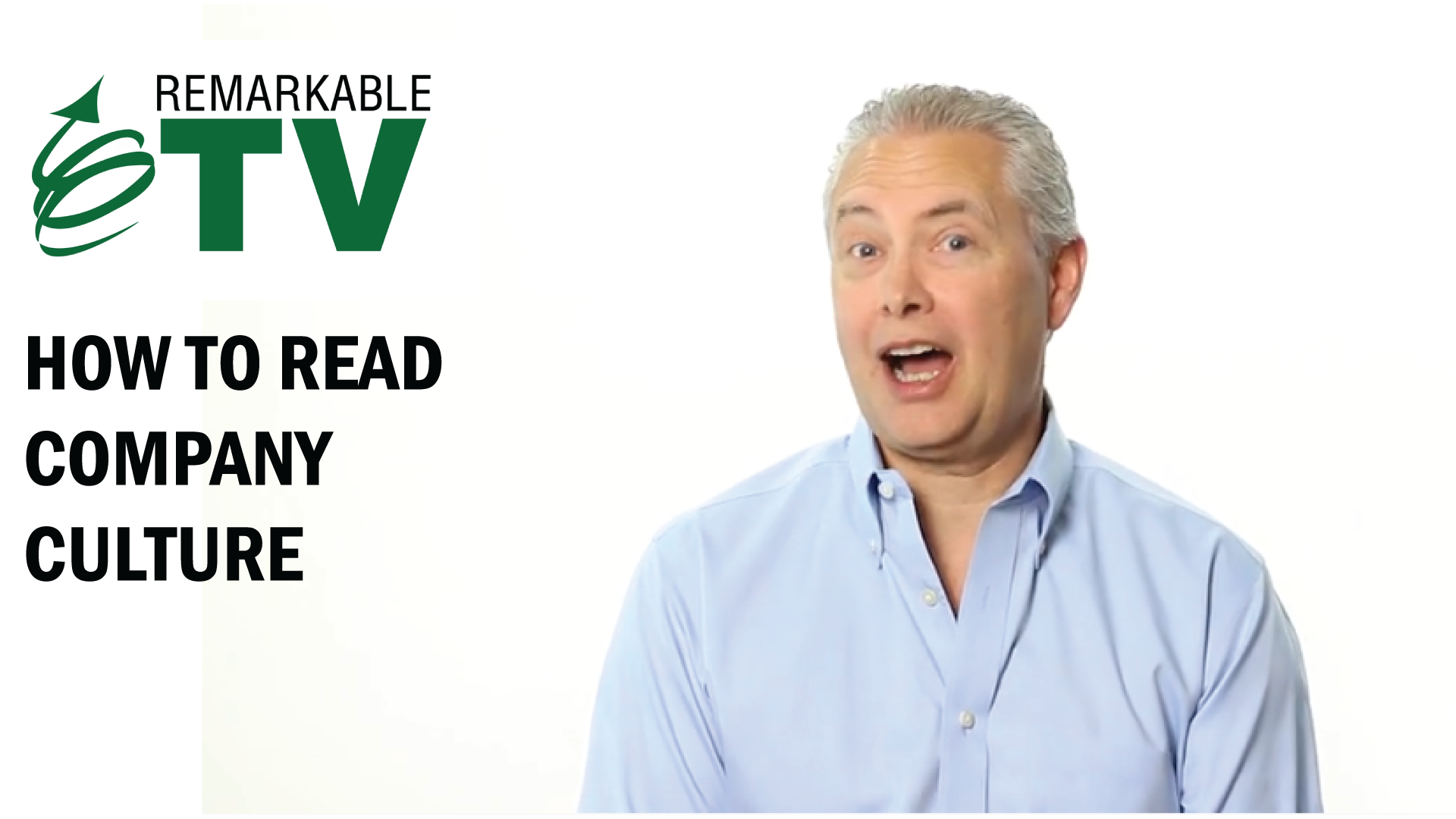 Remarkable TV episode for How to Read Company Culture with Kevin Eikenberry