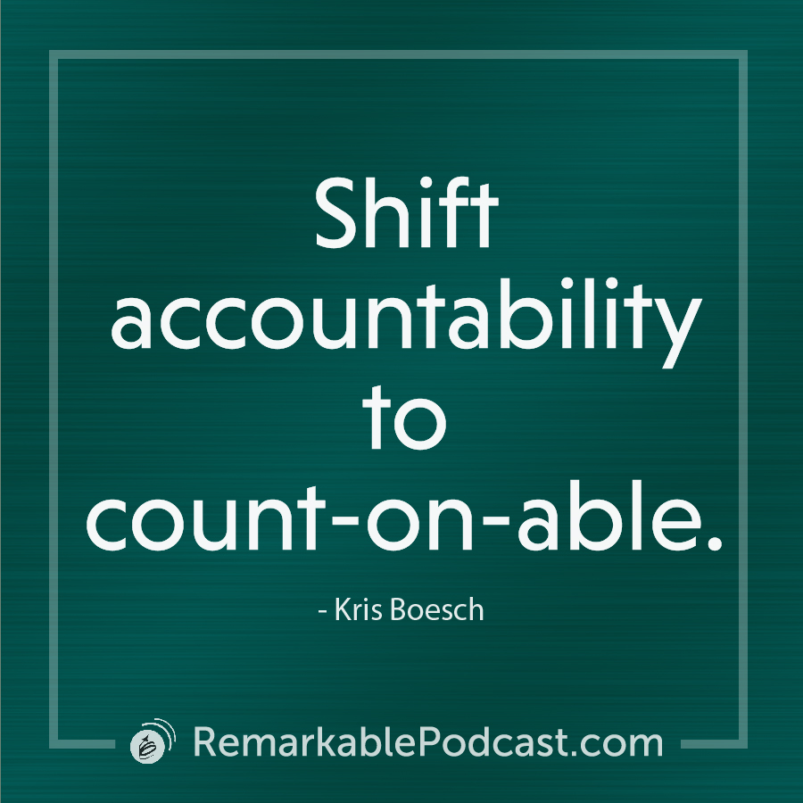 Shift accountability to count-on-able.