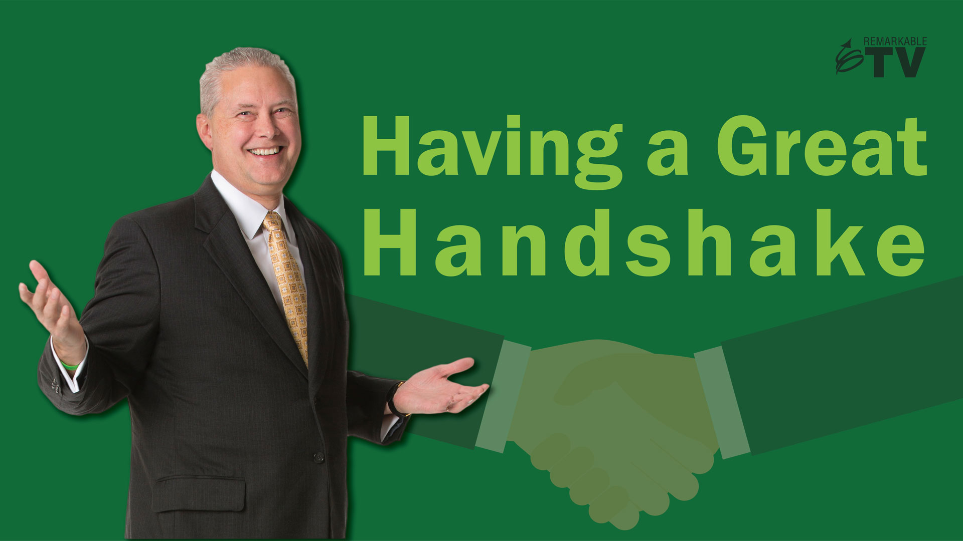 Having a Great Handshake - Remarkable TV with Kevin Eikenberry