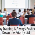 Why Training is Always Pushed Down the Priority List
