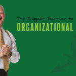 The Biggest Barrier to Organizational Change – Remarkable TV