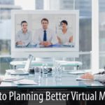 Five Keys to Planning Better Virtual Meetings