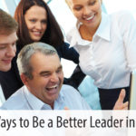 Eight Ways to Be a Better Leader in 2018