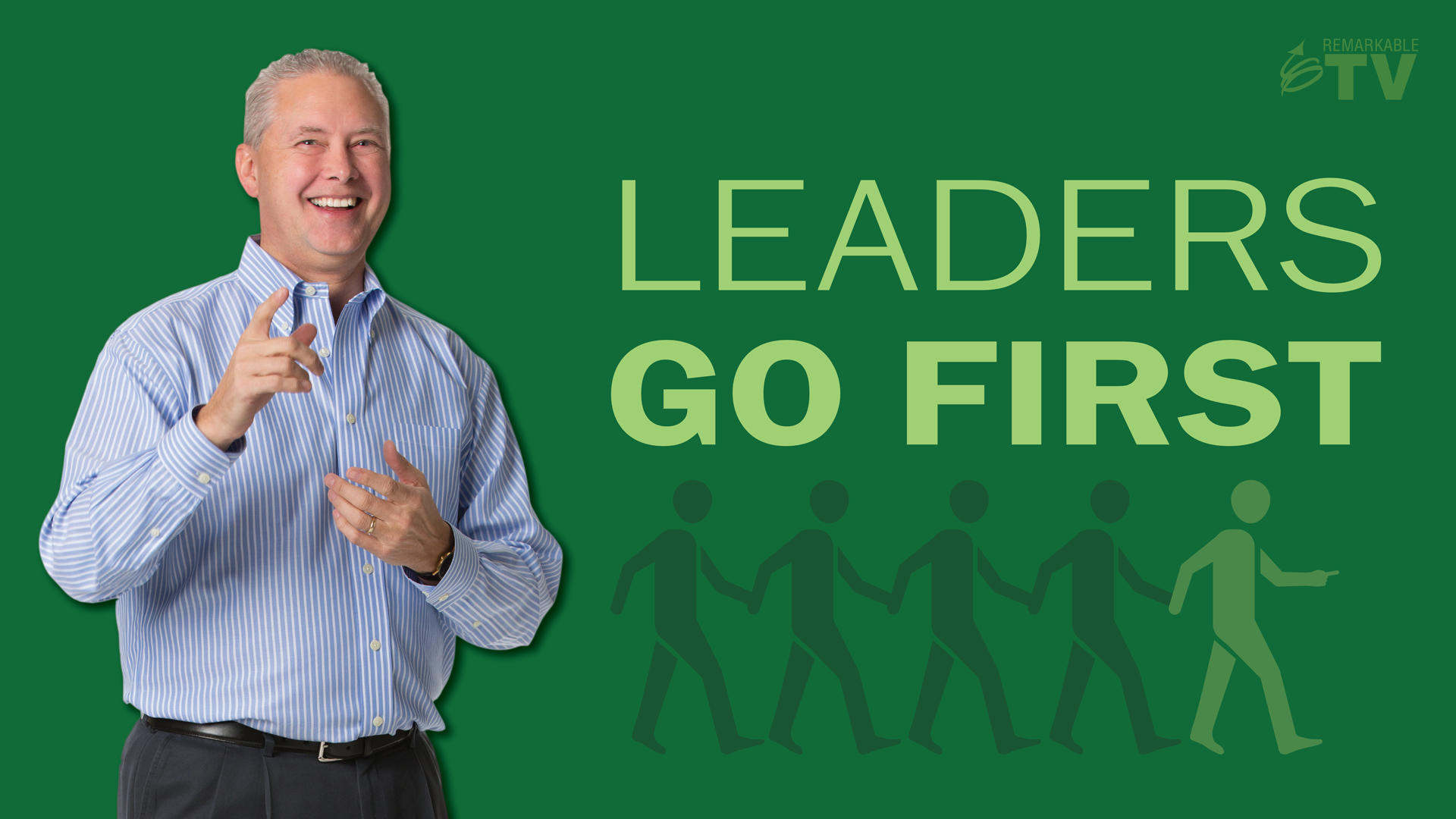 Leaders Go First - Kevin Eikenberry