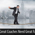 Why Great Coaches Need Great Faith