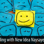 Dealing with New Idea Naysayers