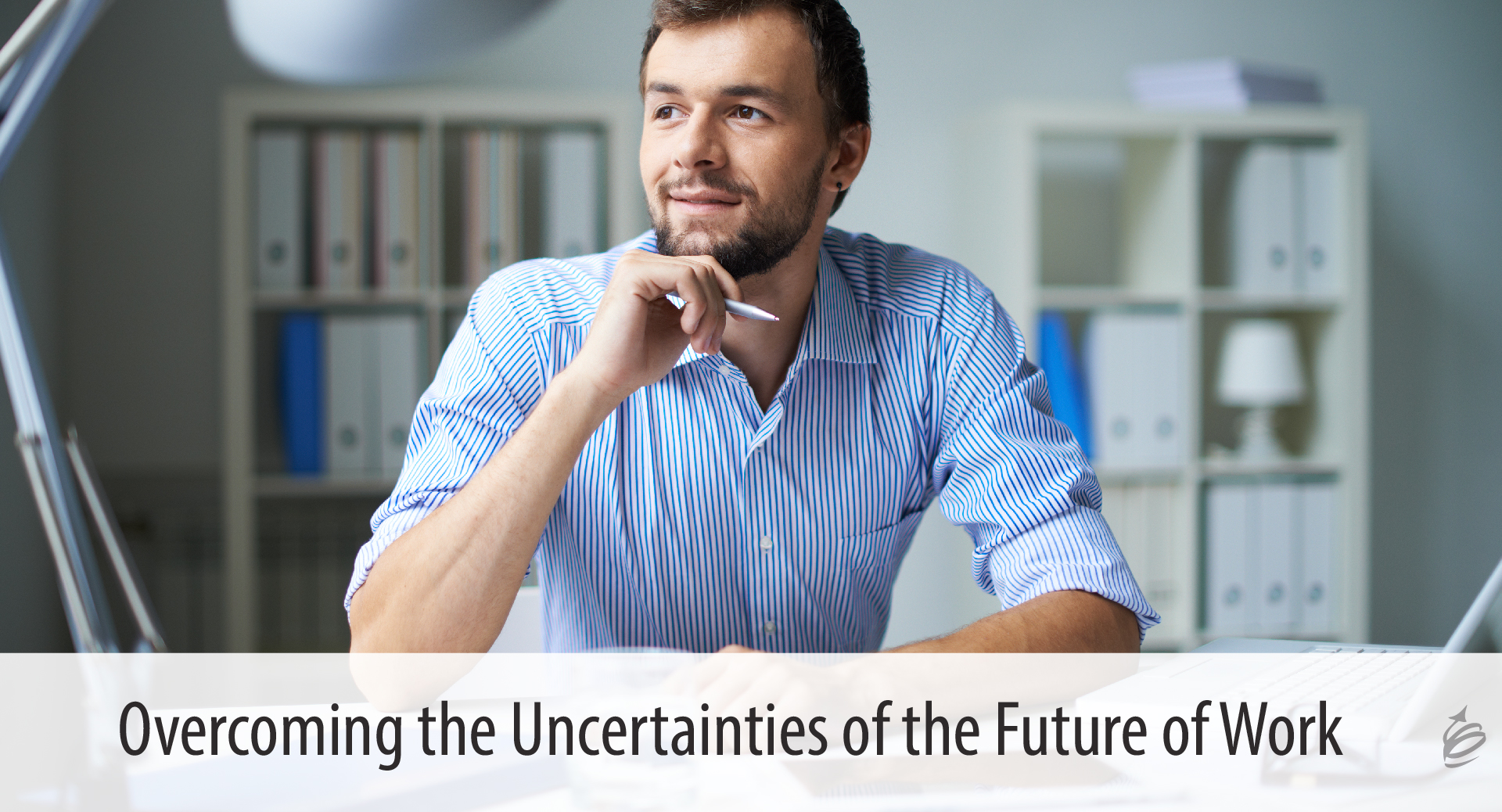 Overcoming the Uncertainties of the Future of Work