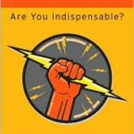 Linchpin – Are You Indispensable?