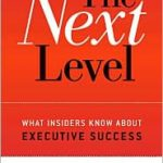 The Next Level: What Insiders Know About Executive Success