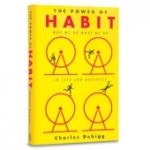The Power of Habit: Why We Do What We Do in Business and in Life