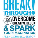 Breakthrough! 90 Proven Strategies to Overcome Creative Block and Spark Your Imagination