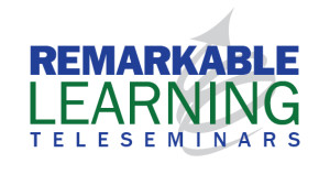 Remarkable Learning Teleseminars