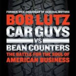Car Guys vs. Bean Counters – The Battle for the Soul of American Business
