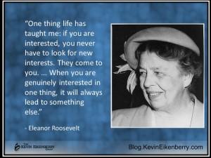 interested - Eleanor roosevelt
