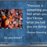 Peyton Manning quotation on pressure