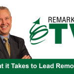Remarkable TV: What It Takes to Lead Remotely