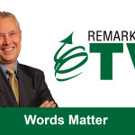 Remarkable TV: Words Matter