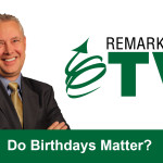 Remarkable TV: Do Birthdays Matter?