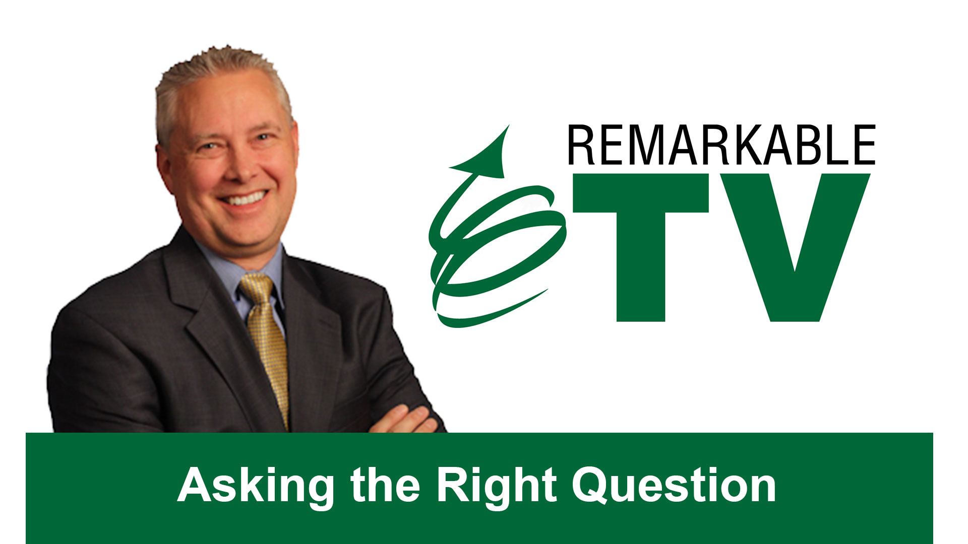 Remarkable TV: Asking the Right Question