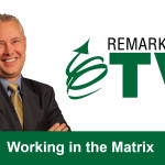 Remarkable TV: Working the Matrix