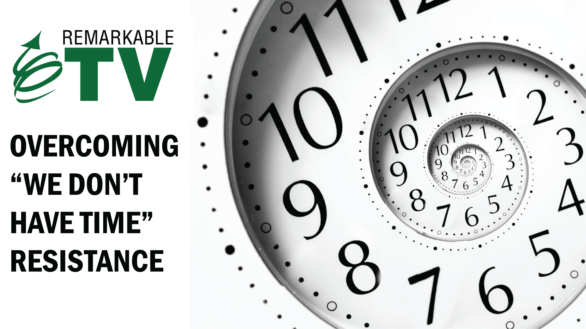 """Overcoming """"We Don't Have Time"""" Resistance 